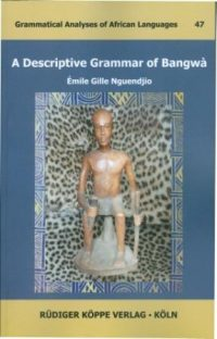 A Descriptive Grammar of Bangwà (Cover)
