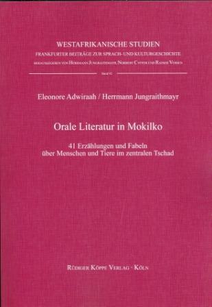 Orale Literatur in Mokilko – 41 Erzählungen und Fabeln über Menschen und Tiere im zentralen Tschad (Cover)